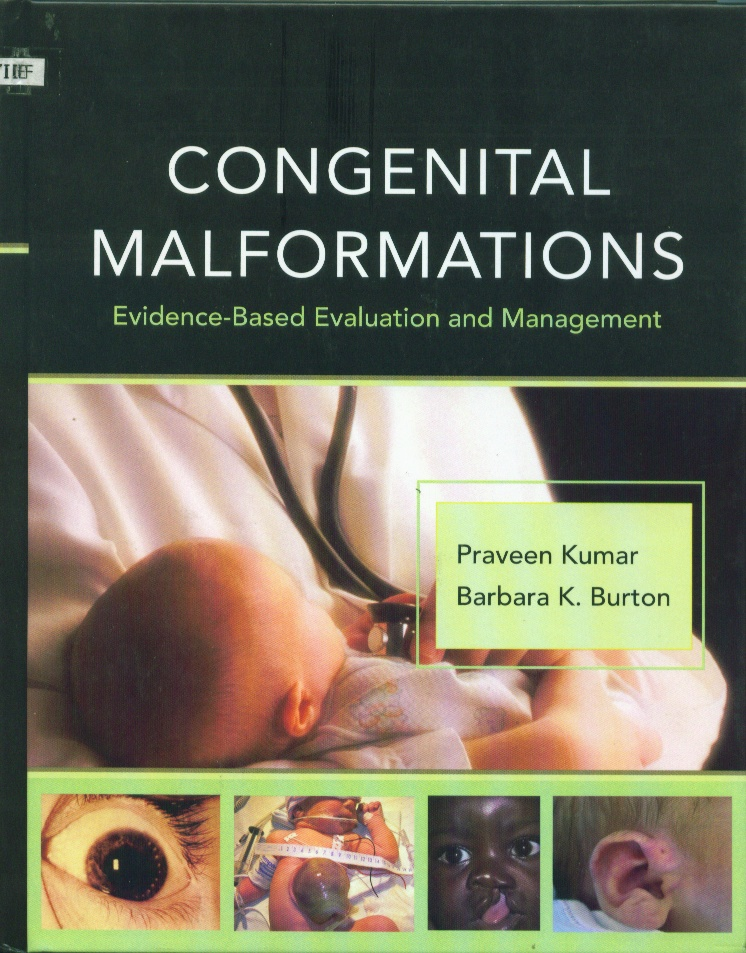 Congenital malformations : evidence-based evaluation and management