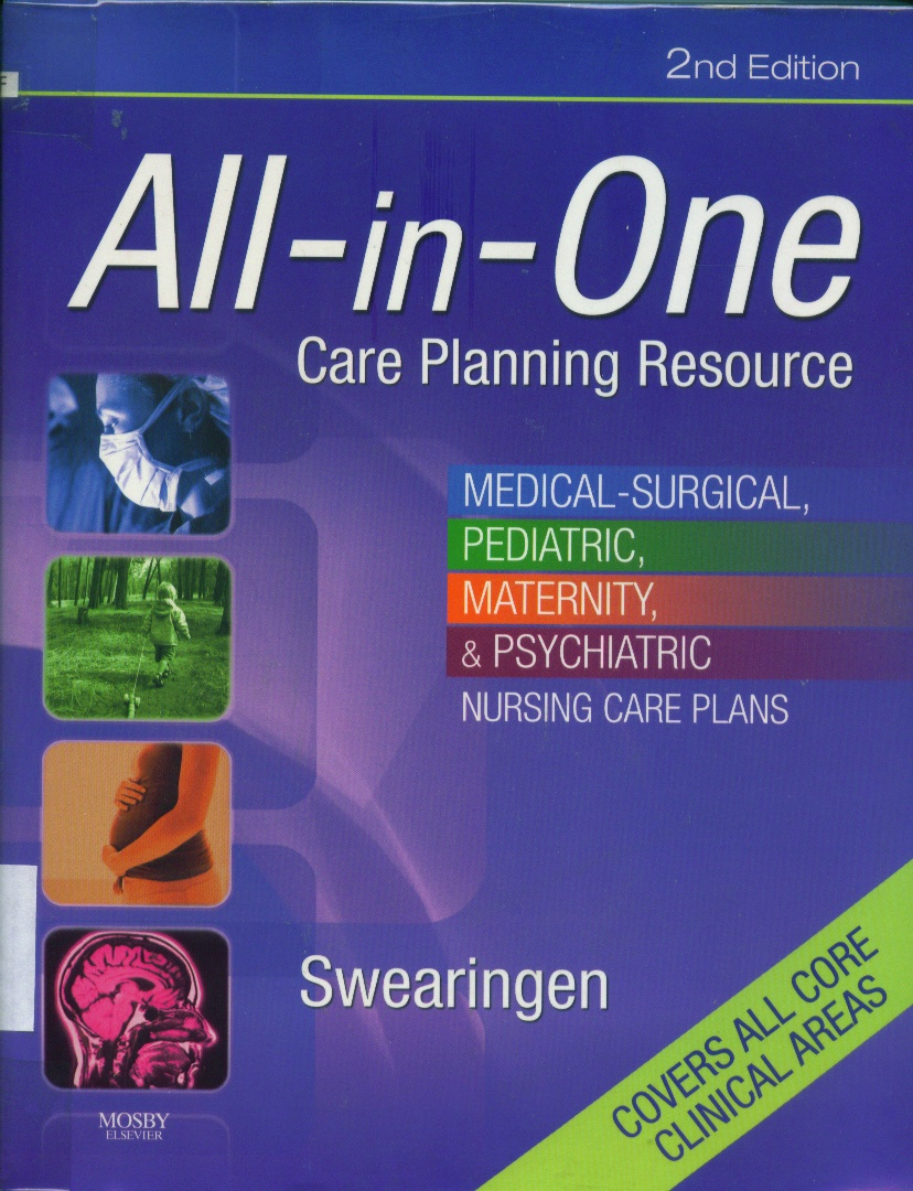 All-in-One care planning resource : medical-Surgical, pediatric, maternity & psychiatric nursing care plans