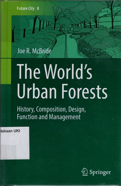 The World's Urban Forests : history, composition, design, function and management