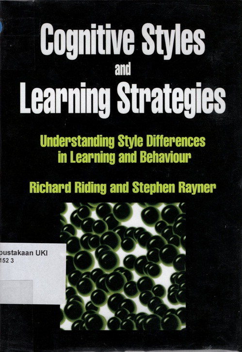 Cognitive Styles and Learning Strategies : understanding style differences in learning and behaviour
