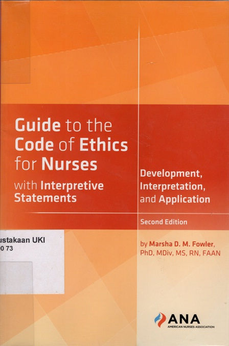 Guide to the Code of  Ethics for Nurses with Interpretive Statements : development, interpretation, and application