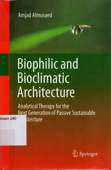 Biophilic and Bioclimatic Architecture : analytical therapy for the next generation of passive sustainable architecture