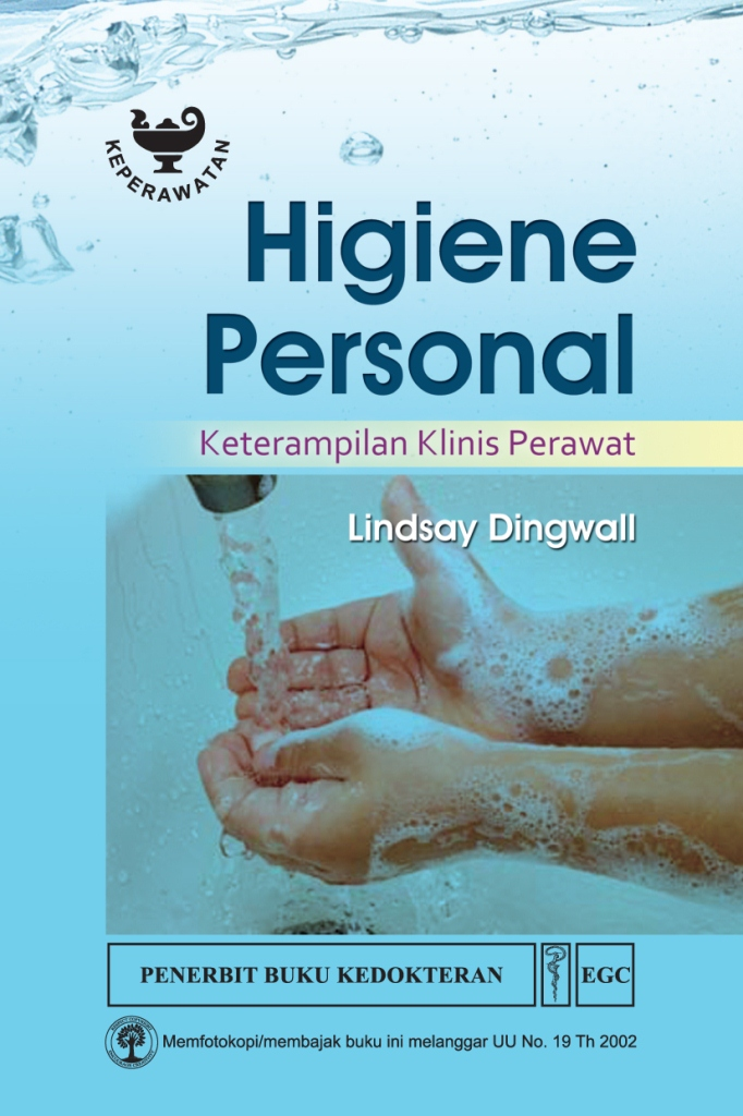 [Personal Hygiene Care: Essential Clinical Skills for Nurses. Bhs. Indonesia]