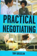 Practical Negotiating : Tools, Tactics & Techniques