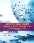 Understanding Global Conflict and Cooperation : an introduction to theory and history, 10th Ed