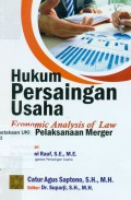 Hukum Persaingan Usaha : economic analysis of law dalam pelaksanaan merger