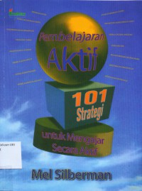 Image of [Active learning: 101 Strategies to teach any subject. Bahasa Indonesia]